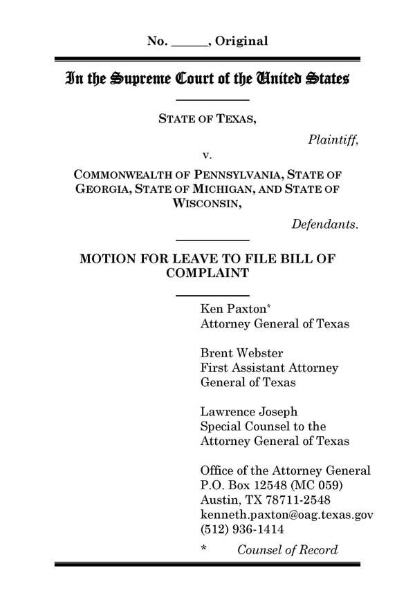 Texas Law Suit Against Pennsylvania, Georgia, Michigan, and Wisconsin at SCOTUS, PAGE 1.